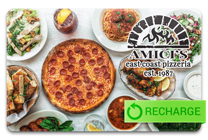 Recharge your Amici's East Coast Pizzeria Card